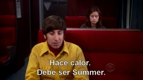 """It's hot, must be Summer"" (Aguante Big Bang Theory!!! xDD)"